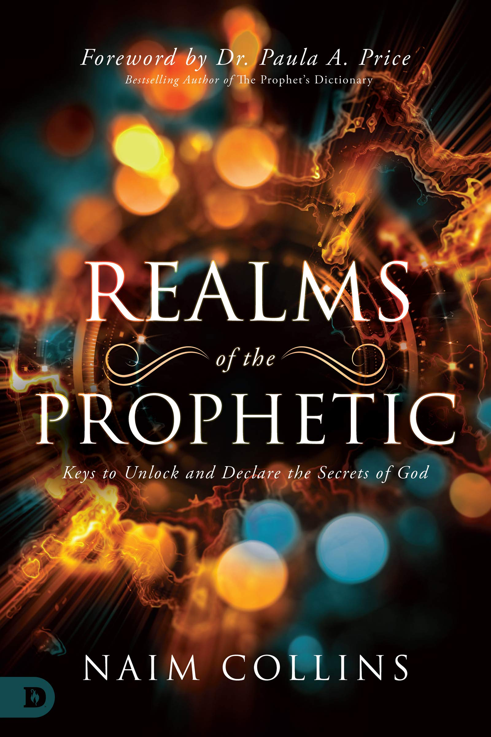 Realms of the Prophetic: Keys to Unlock and Declare the Secrets of