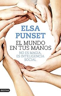 El mundo en tus manos: No es magia, es inteligencia social (Spanish Edition
