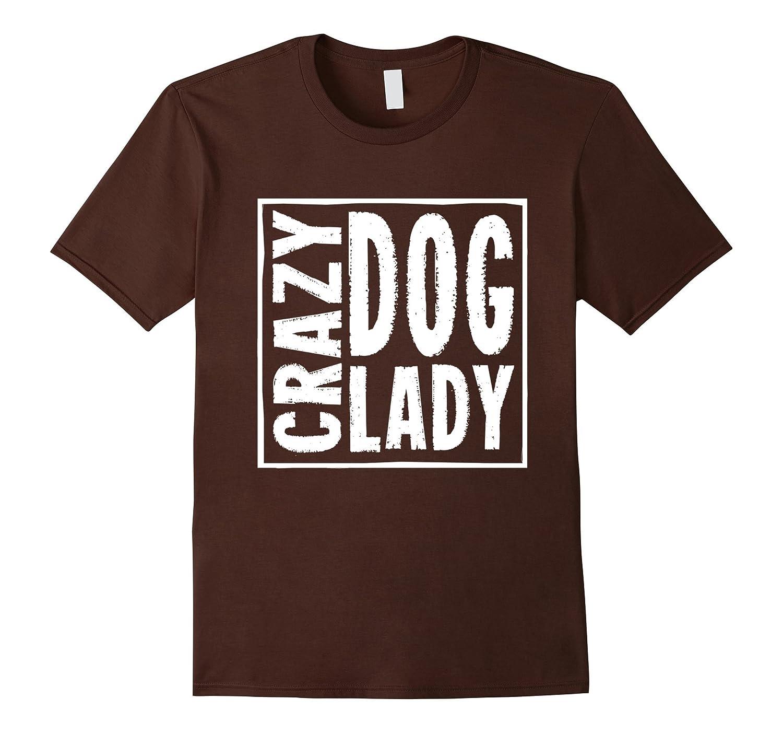Aw Cute Dog Shirts Crazy Dog Lady Funny Dogs T-shirt Shirt-BN