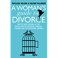 A Woman's Guide to Divorce: How to take control of the whole process, including finances, children and the emotional journey (Dark-Hunter World)
