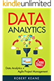 Data Analytics: This Book Includes - Data Analytics AND Agile Project Management - A Two Book Bundle
