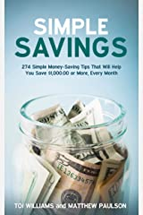 Simple Savings: 274 Money-Saving Tips That Will Help You Save $1,000 or More Every Month (Wealth Building Series) Kindle Edition