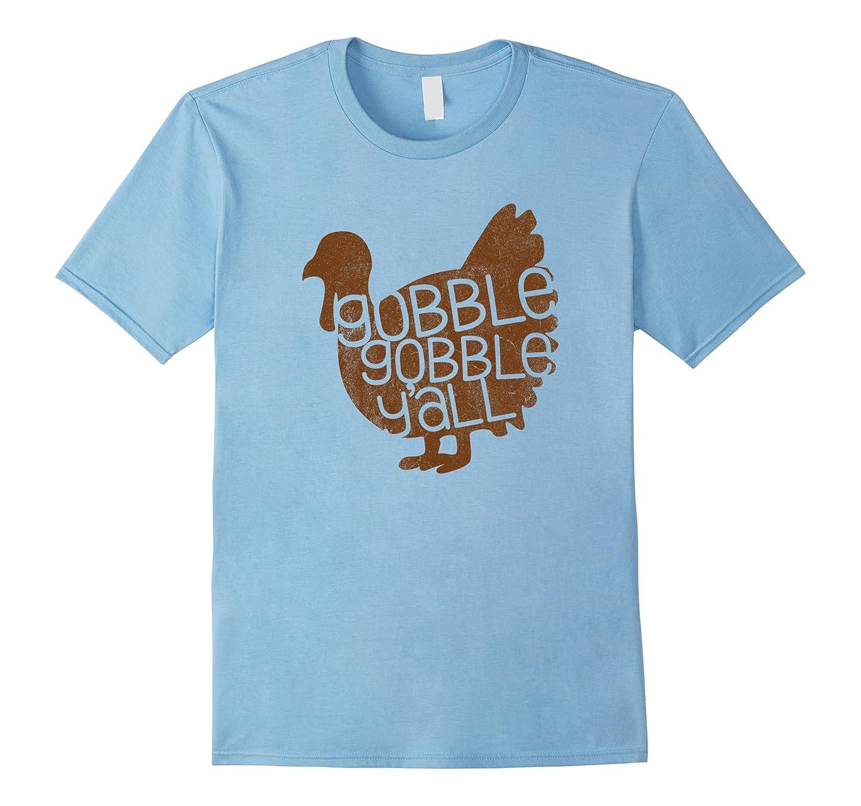Gobble Gobble Y'all Shirt Funny Thanksgiving Turkey Shirts-FL