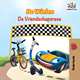 De Wielen de Vriendschapsrace: The Wheels the Friendship Race - Dutch Edition (Dutch Bedtime Collection Book 13)
