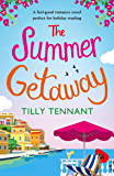 The Summer Getaway: A feel good holiday read