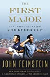 First Major: The Inside Story of the 2016 Ryder Cup