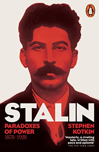 Stalin; Vol. I: Paradoxes of Power; 1878-1928