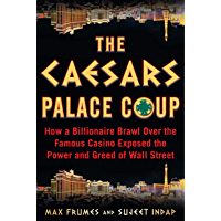 The Caesars Palace Coup: How a Billionaire Brawl Over the Famous Casino Exposed the Power and Greed of Wall Street…
