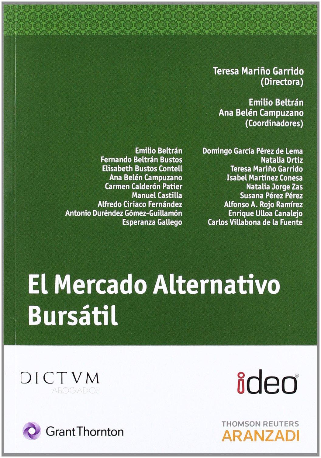 El mercado alternativo bursátil (Monografía): Amazon.es: Emilio M. Beltrán Sánchez., Ana Belén Campuzano Laguillo, Teresa Mariño Garrido: Libros
