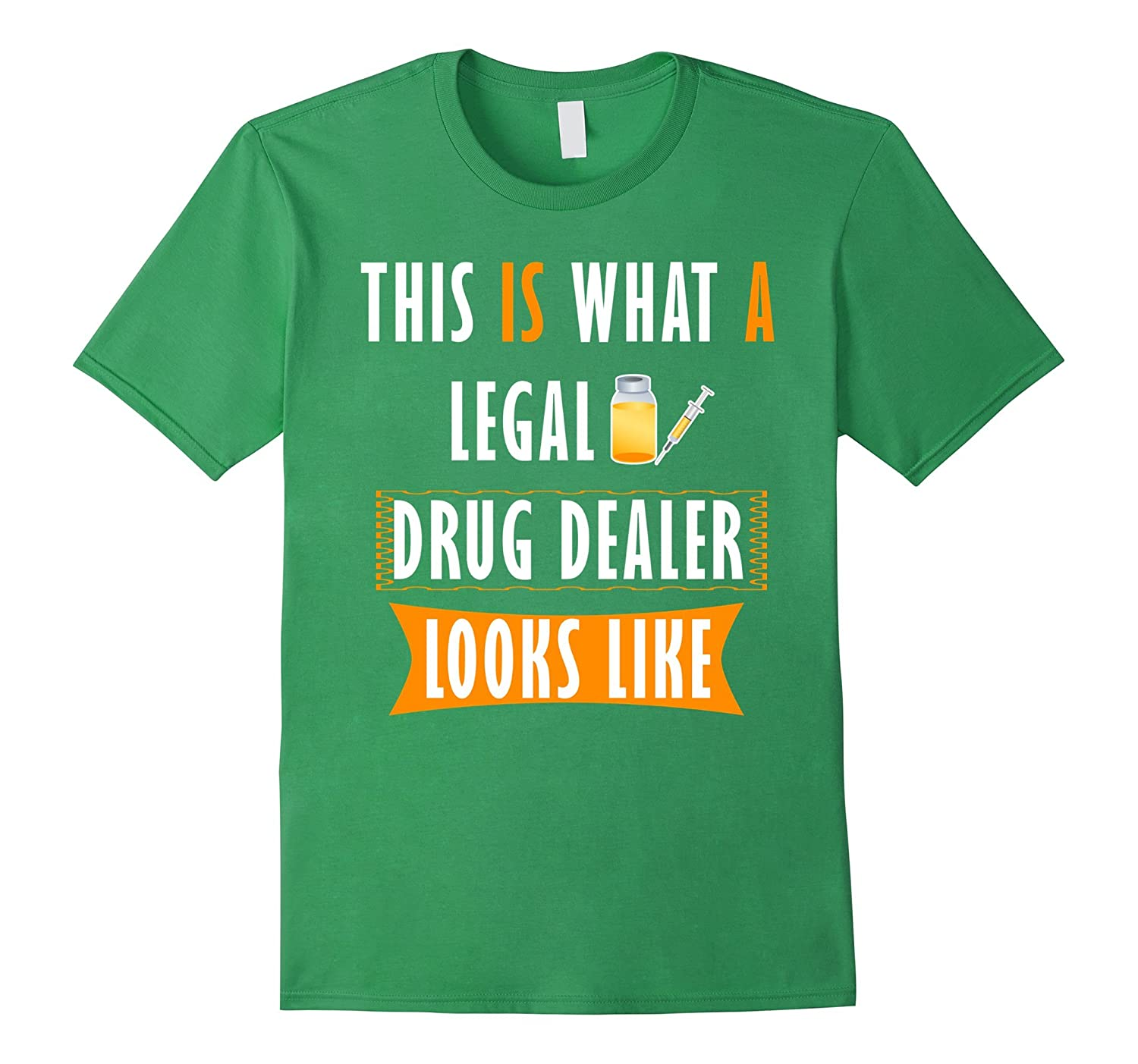 Pharmacist T-shirt - This is what a legal drug dealer looks-TD
