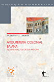 Arquitetura colonial baiana: alguns aspectos da sua história