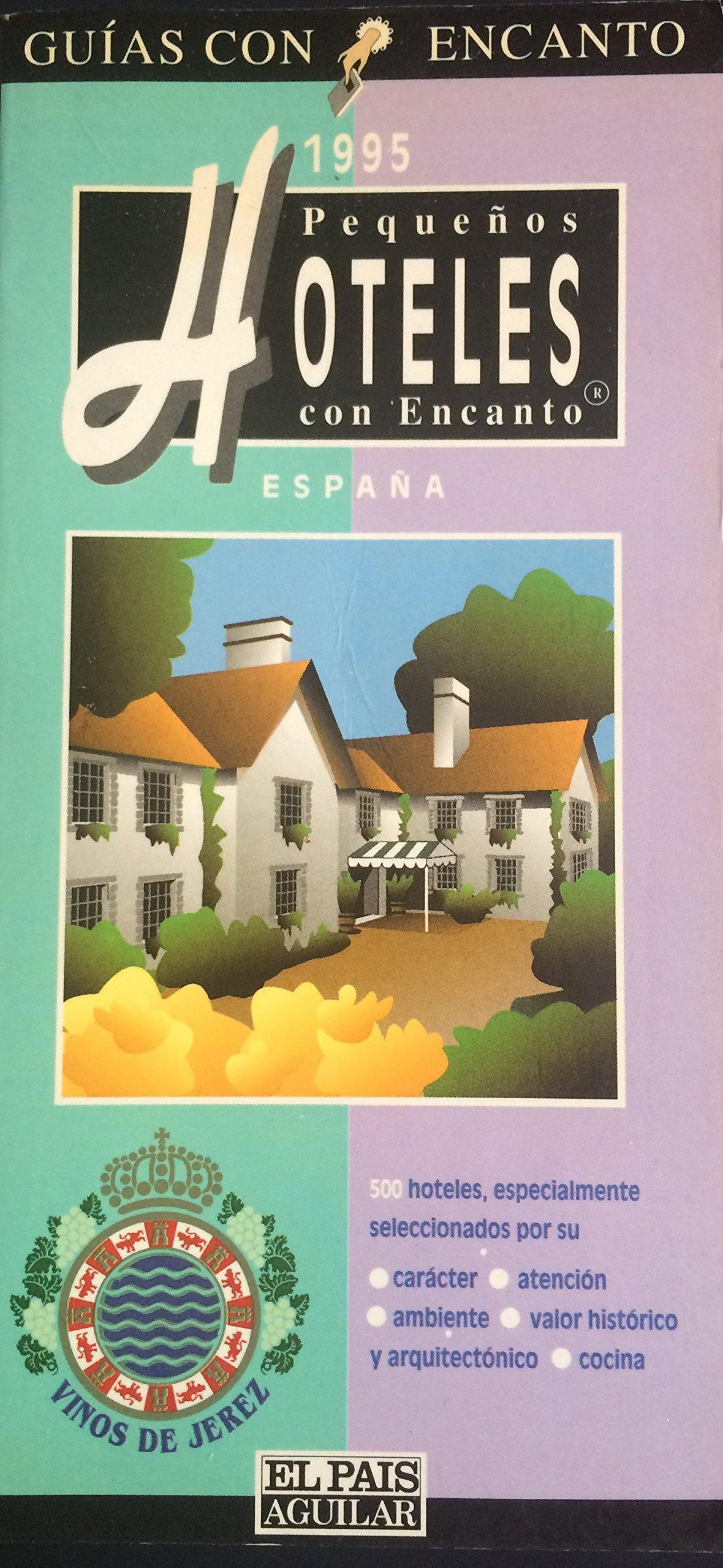 Pequeños hoteles con encanto España 1995: Amazon.es: Gallardo ...