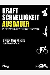 Kraft, Schnelligkeit, Ausdauer: Die Revolution des Ausdauertrainings (German Edition) Kindle Edition