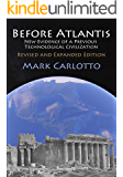 Before Atlantis: New Evidence of a Previous Technological Civilization