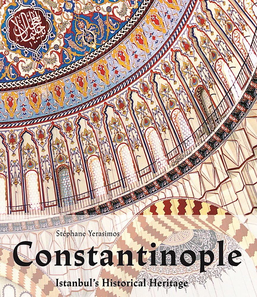 Constantinople: Istanbul's Historical Heritage PDF
