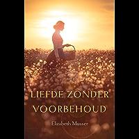Liefde zonder voorbehoud: vier historische novelles