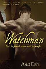 The Watchman (Immoral Virtue Book 3) Kindle Edition