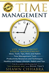 Time Management - Stress Management, Life Management: Ideas, Tools, Tips, Hints and Habits, Time Management Tools,  Productivity Resources and Techniques, ... (Time Life Health Stress Management Book 1) Kindle Edition