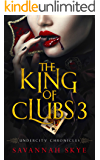 The King of Clubs 3 (Undercity Chronicles Book 7)
