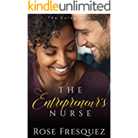 The Entrepreneur's Nurse: A Sweet Opposites Attract Romance (BWWM) (The Caregivers Book 2)