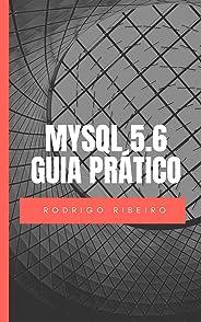 MySQL 5.6 - Guia Prático: Edição Revisada