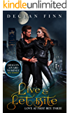 Live and Let Bite (Love at First Bite Book 3)