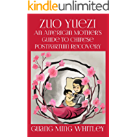 Zuo Yuezi: An American Mother's Guide to Chinese Postpartum Recovery