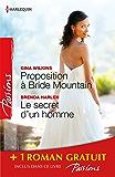 Proposition à Bride Mountain - Le secret d'un homme - Un ennemi irrésistible : (promotion) (Passions)
