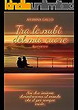 Tra le nubi del mio cuore: (True Love Trilogy Vol. 1)
