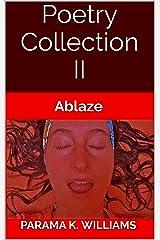 Poetry Collection II: Ablaze Kindle Edition