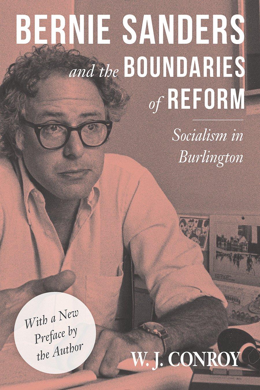 Download Bernie Sanders and the Boundaries of Reform: Socialism in Burlington (Conflicts In Urban & Regional) PDF