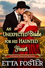 An Unexpected Bride for his Haunted Heart: A Historical Western Romance Novel Kindle Edition