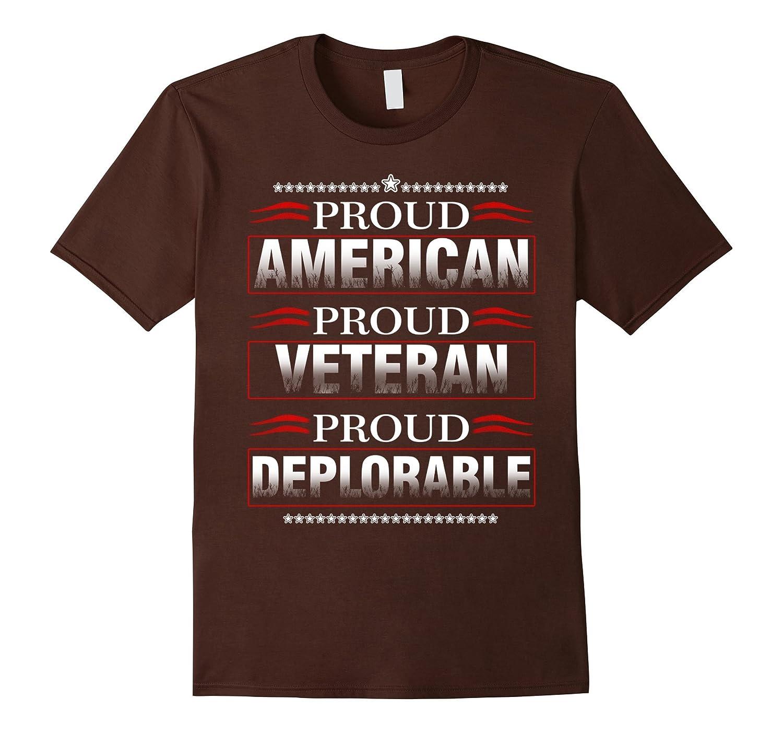 Proud American, Proud Veteran, Proud Deplorable T Shirt