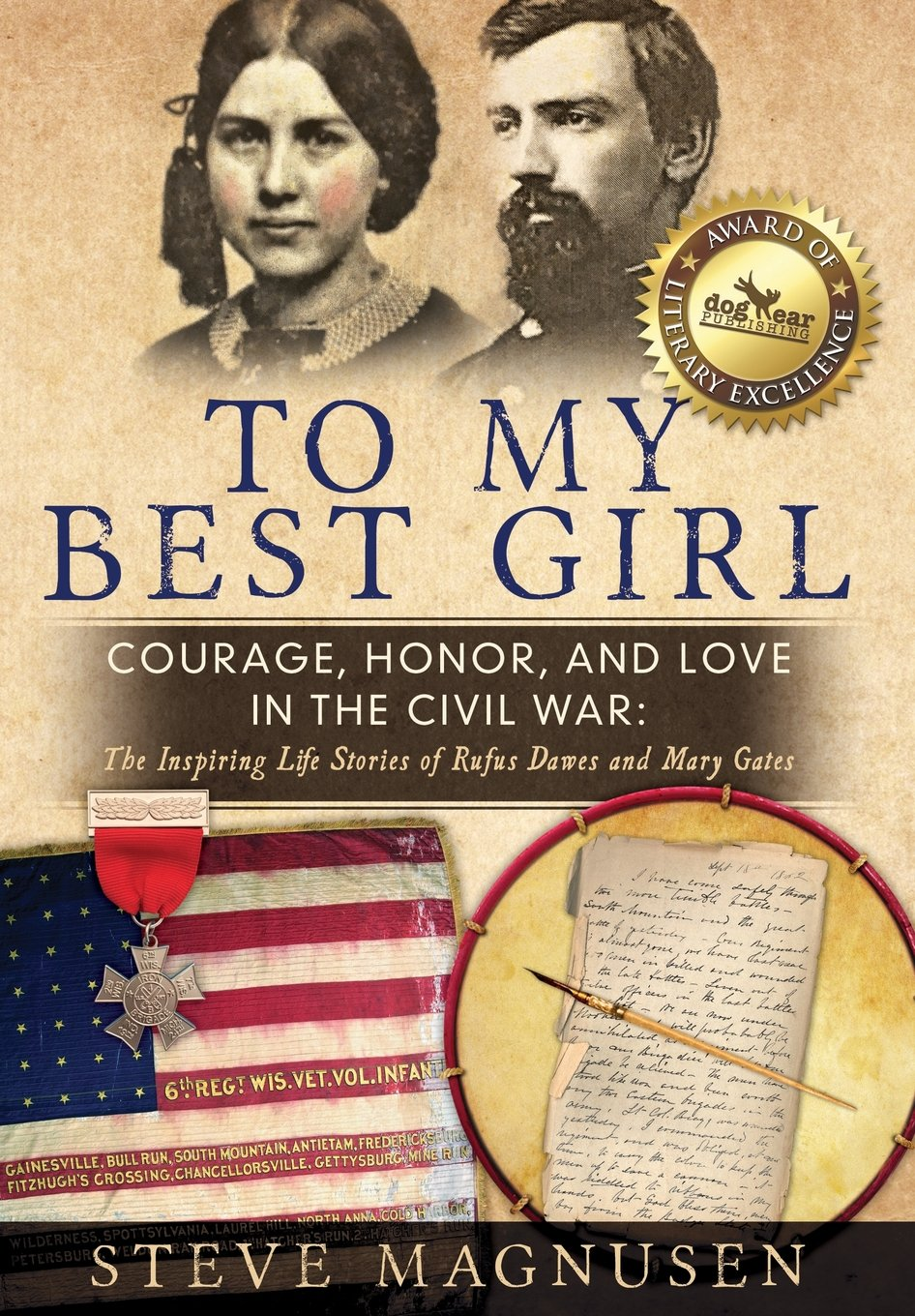 To My Best Girl: Courage, Honor, and Love in the Civil War: The Inspiring Life Stories of Rufus Dawes and Mary Gates ebook