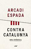 Contra Catalunya: Una crónica