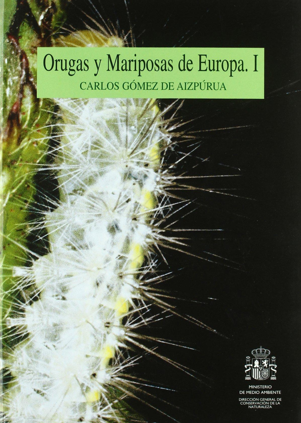 ORUGAS Y MARIPOSAS DE EUROPA VOL1: Amazon.es: España. Dirección General para la Conservación de la Naturaleza: Libros
