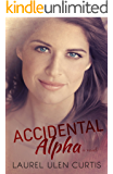 Accidental Alpha (A is for Alpha Male Book 3)