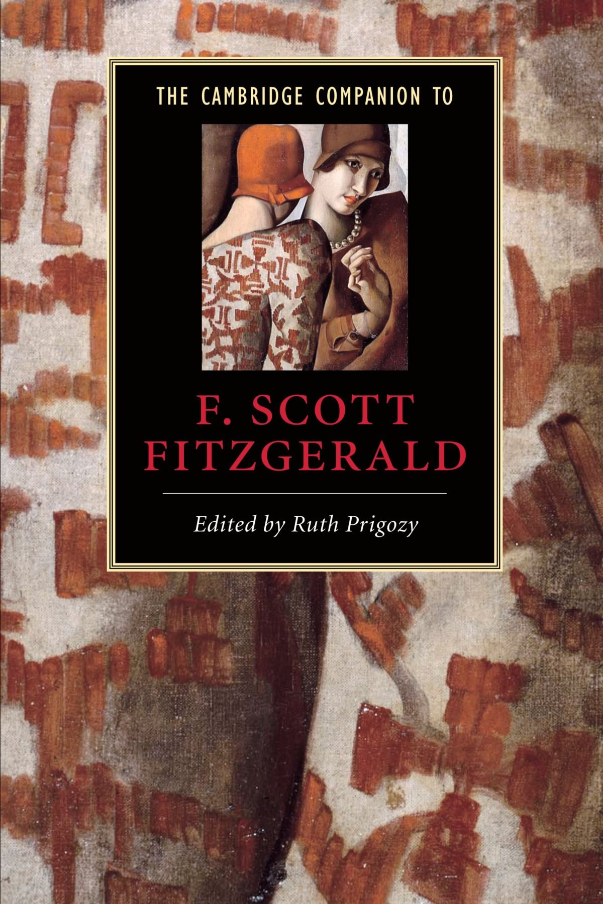 the cambridge companion to f scott fitzgerald cambridge the cambridge companion to f scott fitzgerald cambridge companions to literature co uk ruth prigozy 9780521624749 books