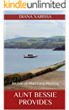 Aunt Bessie Provides (An Isle of Man Cozy Mystery Book 16)
