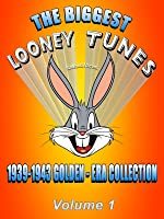 The BIGGEST LOONEY TUNES 1939-1943 Golden-Era Collection Vol. 1