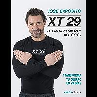 XT29. El método Expósito: El entrenamiento del éxito. Transforma tu cuerpo en 29 días (Spanish Edition)