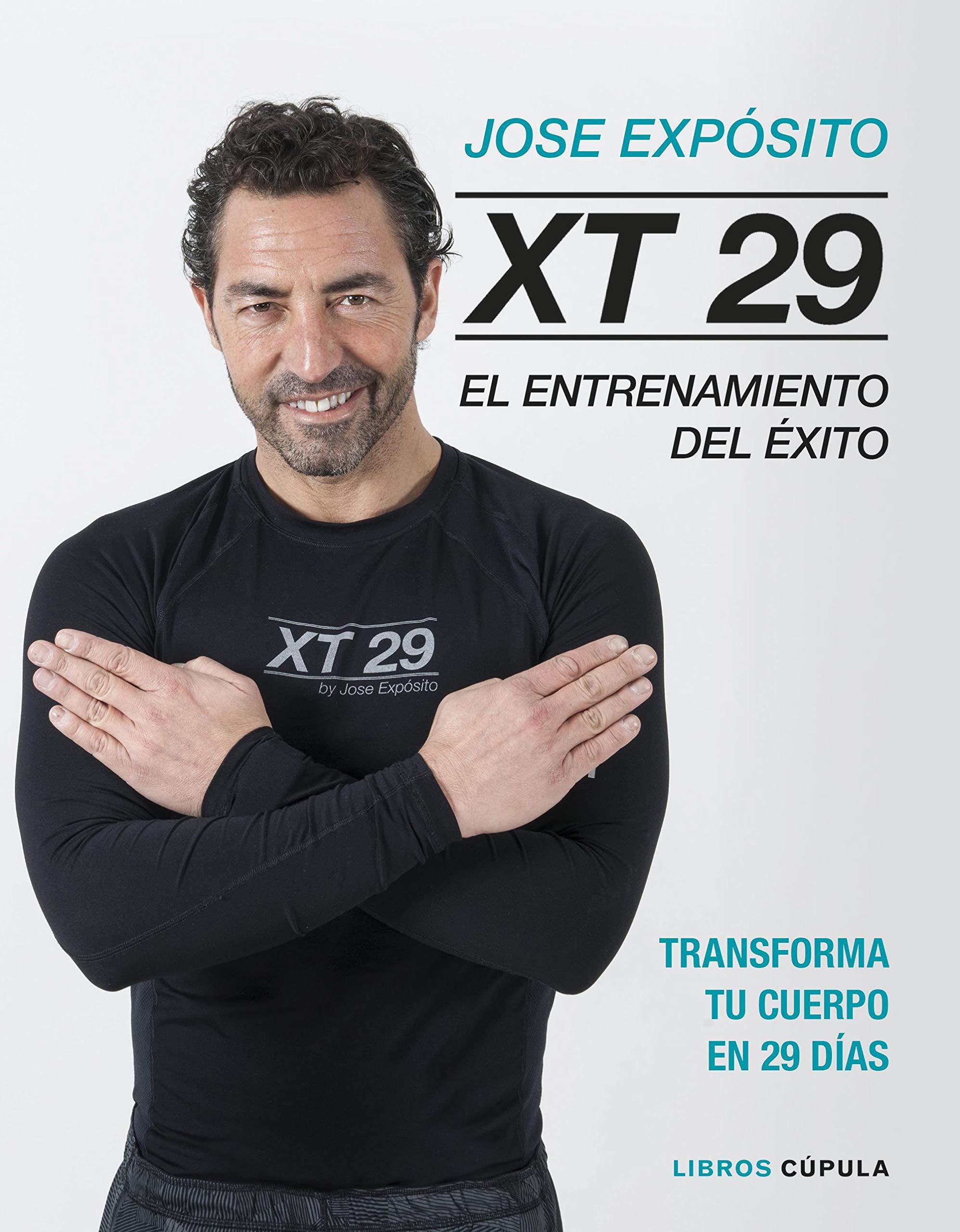 XT29. El método Expósito: El entrenamiento del éxito ...