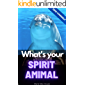 What's Your Spirit Animal ?: Quiz Yourself And Discover Your Inner Self