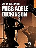 Miss Adele Dickinson (Diario vittoriano Vol. 3)