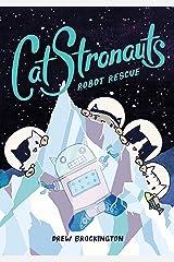 CatStronauts: Robot Rescue: 4 Paperback