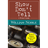 Show Don't Tell: A Writer's Guide (Classic Wisdom on Writing) (English Edition)