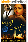 Taken by Lust (Taken Series Book 1)