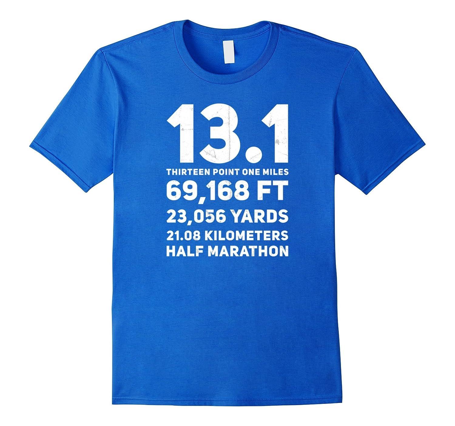 485be296fdbc3c 13.1 Half Marathon Running Slogan Humor Funny Saying Shirt-FL ...