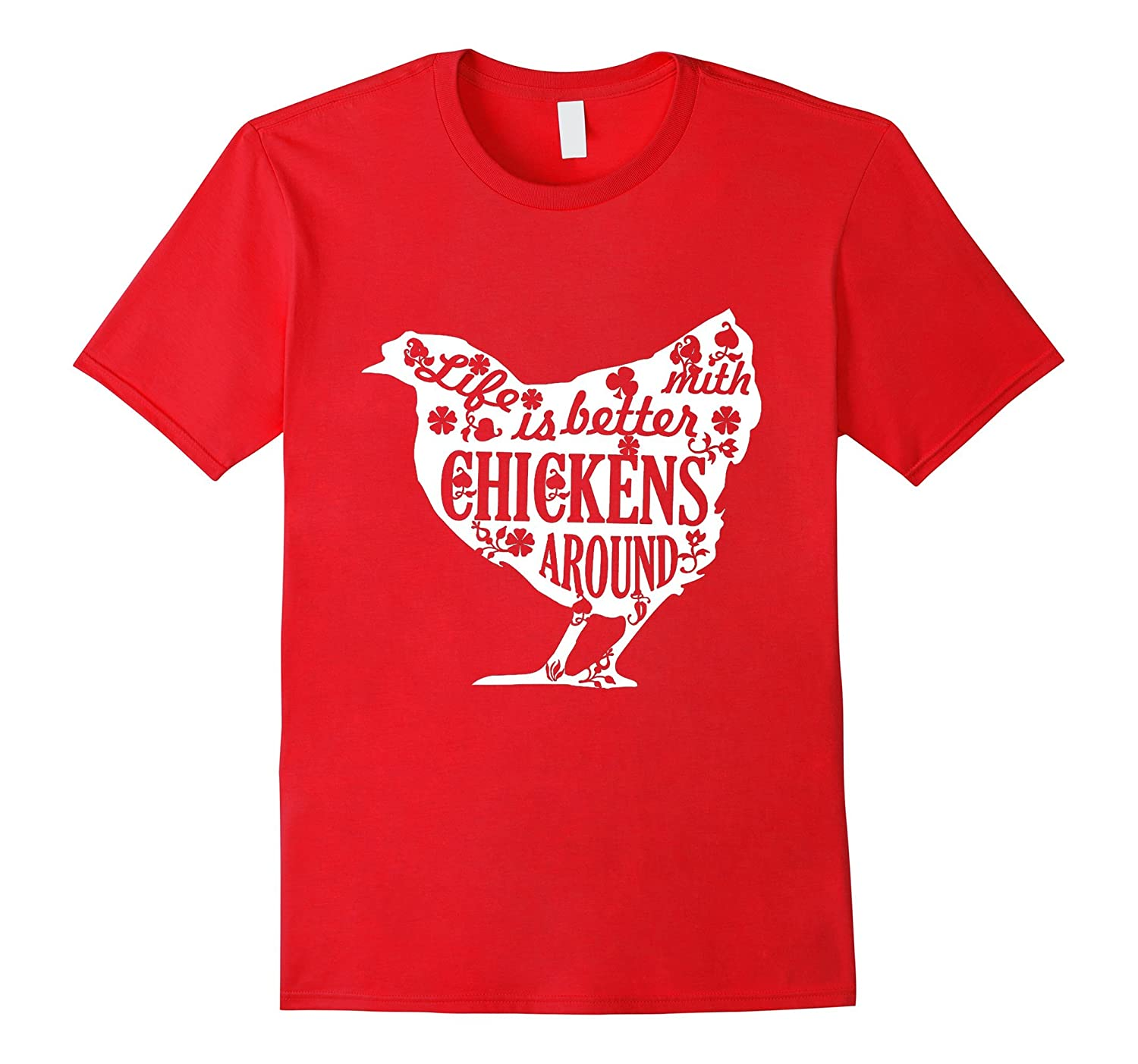 Life is better with chicken around chicken shirt animal tee-TH