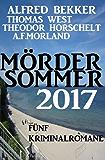 Mördersommer 2017: Fünf Kriminalromane